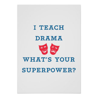 I Teach Drama What's Your Superpower? Poster