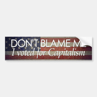 I voted for Capitalism Bumper Sticker