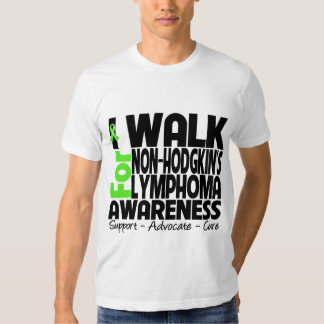 I Walk For Non-Hodgkin's Lymphoma Awareness T-shirt