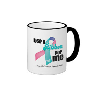 I Wear a Thyroid Cancer Ribbon For Me Ringer Mug