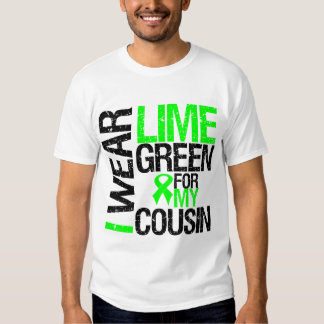 I Wear Lime Green Ribbon For My Cousin Lymphoma Tee Shirts