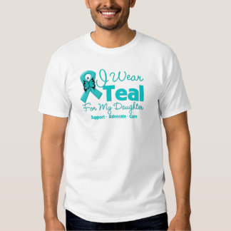 I Wear Teal For My Daughter T Shirts