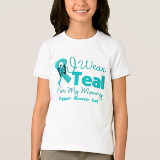 I Wear Teal For My Mommy T Shirt
