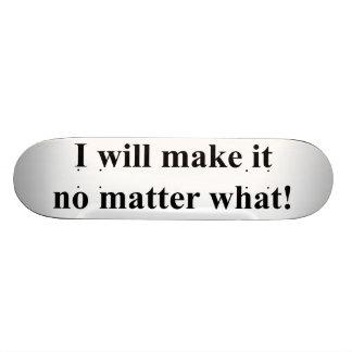I will make it! black txt skate board deck