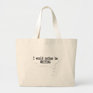 I Would Rather Be Writing Book Bag for Writers