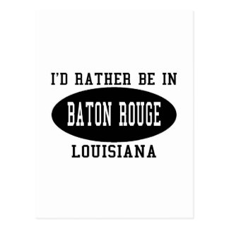 I'd Rather Be In Baton Rouge Postcard