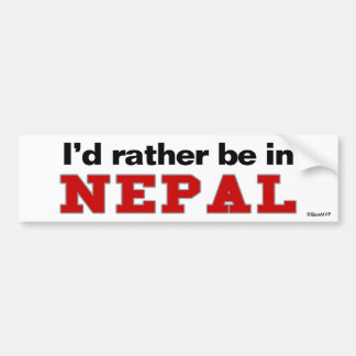 I'd Rather Be In Nepal Bumper Sticker