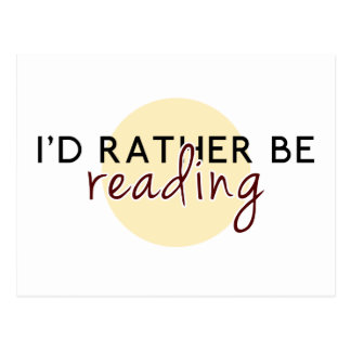 I'd Rather Be Reading - For Book-Lovers Postcard