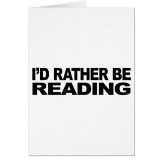 I'd Rather Be Reading Greeting Card