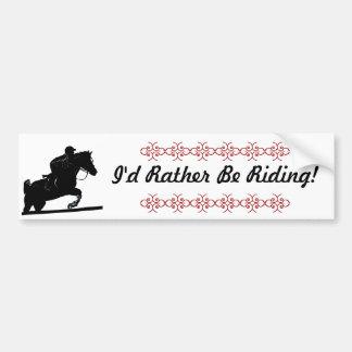I'd Rather Be Riding! Horse Bumper Sticker