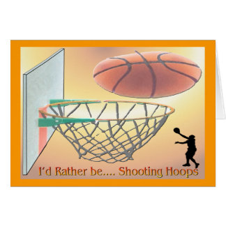 I'd Rather Be Shooting Hoops Greeting Card