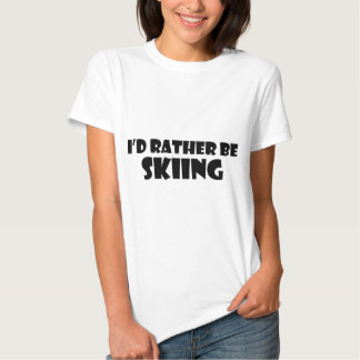 I'd Rather Be Skiing Tshirts