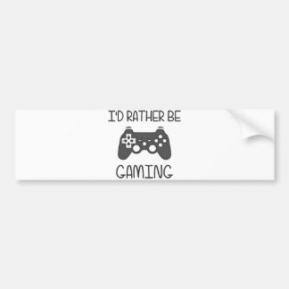 I'd Rather Be Video Gaming Bumper Sticker