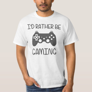 I'd Rather Be Video Gaming T Shirts