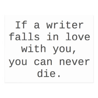"""""""If a writer falls in love with you..."""" products Postcard"""