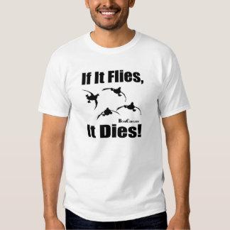 If It Flies It Dies T-shirts