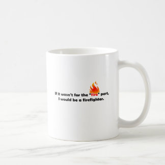 If it wasn't for fire basic white mug