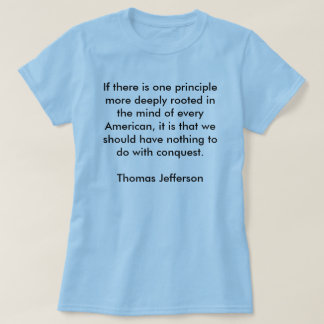 If there is one principle more deeply rooted in... t shirts
