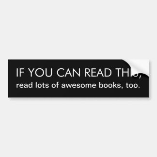 """""""IF YOU CAN READ THIS"""" bumper sticker"""