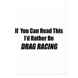 If You Can Read This I Rather Be Drag Racing Postcard