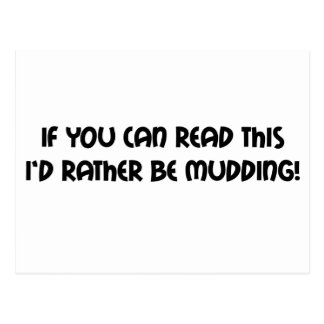 If You Can Read This Id Rather Be Mudding Postcard