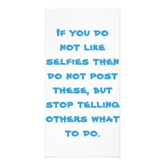 If You Do Not Like Selfies Then Do Not Post These Customised Photo Card