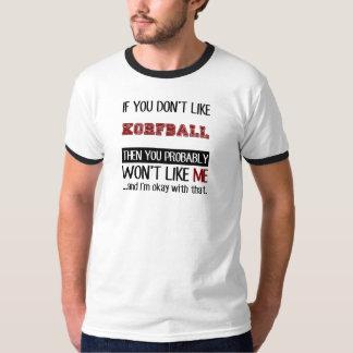 If You Don't Like Korfball Cool T-shirts