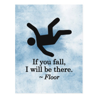 If you Fall, I will be There - Floor Postcard