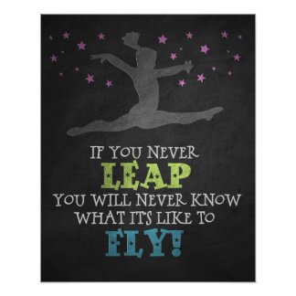 If you Never leap - Inspirational Gymnastics Quote Poster