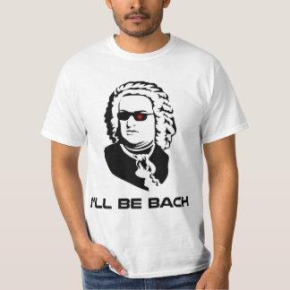 I'll Be Johann Sebastian Bach T Shirt