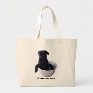 I'll take mine black - Black Pug Bag