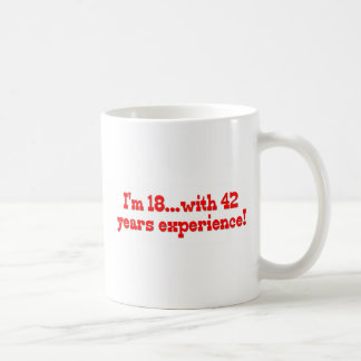 I'm 18 With 42 Years Experience Basic White Mug