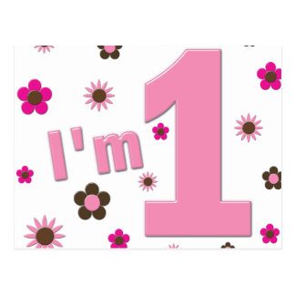 """I'm 1"" Pink And Brown Flowers Birthday Postcard"
