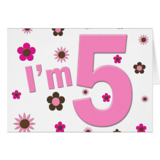 I'm 5 Pink And Brown Flowers Greeting Card