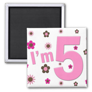 I'm 5 Pink And Brown Flowers Square Magnet
