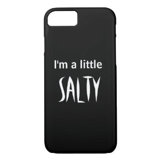 I'm a little salty! iPhone 7 case