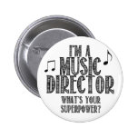 I'm a Music Director, What's Your Superpower 6 Cm Round Badge
