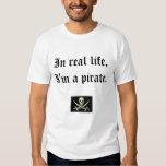 I'm a pirate.  Swear. T Shirts