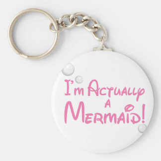 I'm actually a Mermaid Design Basic Round Button Key Ring