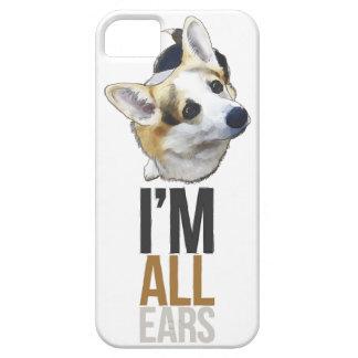 I'm All Ears - Welsh Corgi iPhone5/5S Case
