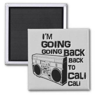 I'm Going Back To Cali-Magnet Square Magnet