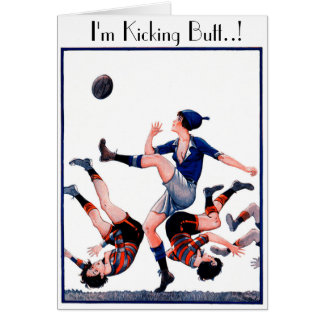 I'm Kicking Butt - Rugby Greeting Card