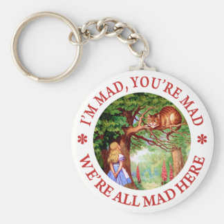 I'm Mad , You're Mad, We;'re All Mad Here! Basic Round Button Key Ring