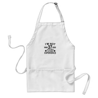 I'm Not 37 I'm 18 With 19 Years Experience Shirt.p Standard Apron
