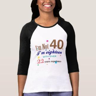 I'm Not 40 - Funny Birthday Gift Shirt