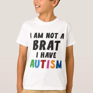 I'm Not A Brat, I Have Autism T-shirt