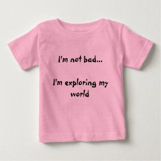 I'm Not Bad T Shirt