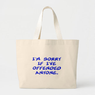 I'm sorry if I've offended anyone Jumbo Tote Bag
