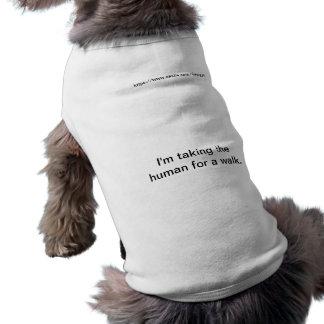 I'm taking the human for a walk. sleeveless dog shirt