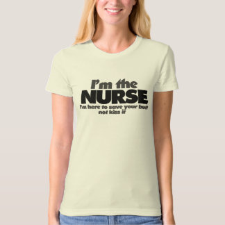 I'm the Nurse Tshirts